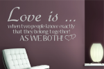 Wandschablone - Love is ... when two people know exactly that they belong together! AS WE BOTH!